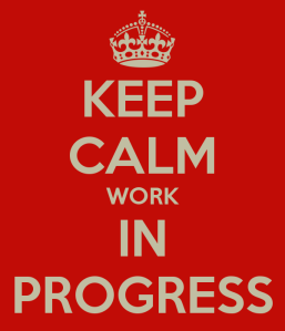 keep-calm-work-in-progress